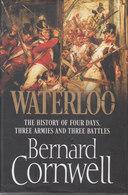 Waterloo ~ The History Of Four Days, Three Armies And Three Battles // Bernard Cornwell - Boeken, Tijdschriften, Stripverhalen
