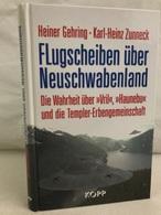 Flugscheiben über Neuschwabenland : Die Wahrheit über Vril, Haunebu Und Die Templer-Erbengemeinschaft. - 4. Neuzeit (1789-1914)
