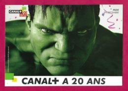 CPM.   Cart'Com.   CANAL+ A 20 Ans.   HULK.    Postcard. - Advertising