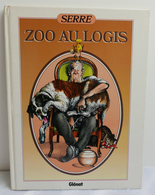 BD Zoo Au Logis—Claude SERRE—Editions Glénat—1986—Préface Raymond Devos - Serre