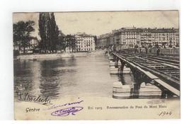 Genève - Eté 1903. Reconstruction Du Pont Du Mont Blanc 1904 - GE Genf