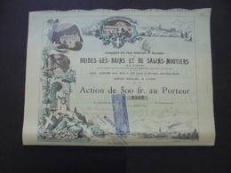 FRANCE -73 - EAUX MINERALES,ET,THERMALES BRIDES LES BAINS ET SALIN MOUTIERS - ACTION 500 FRS - BELLE ILLUSTRATION, 1894 - Unclassified