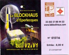 Ticket D' Entrée Ingangsticket - Le Blockhaus D' Eperlecques - Base V1 & V2 - Eintrittskarten