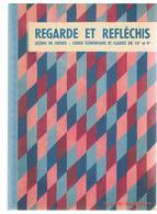 Scolaire Leçons De Choses Pour C.E. Et 10 Et 9 ème Regarde Et Réfléchis Par GOUMY & GOUMY-RAULIN Illustré M. PARRY - 6-12 Ans