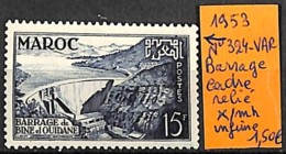 NB - [836726]TB//*/Mh-France (Ex Colonie) Maroc 1953 - N° 324-VAR, Barrage, Cadre Relié, */mh Infime - Unused Stamps