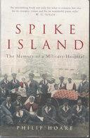 Spike Island ~ The Memory Of A Military Hospital // Philip Hoare - War 1914-18