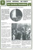 Série De 9 Fiches : Carrières à L'OFFICE NATIONAL Des FORETS. - Altre Collezioni