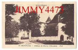CPA - MONTCUQ 46 Lot - Château De Charry. XIIè Siècle - N° 14 - P.X. - Edit. TARNAISE  POUX  ALBI - Montcuq