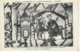 14 ( Calvados ) - Tapisserie De La Reine Mathilde - BAYEUX - Le Roi Edouard Le Confesseur, Ordonne D'aller Apprendre ... - Bayeux