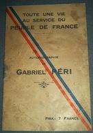 """Autobiographie De Gabriel Péri """" Toute Une Vie Au Service Du Peuple De France """" L'humanité Parti Communiste - Historische Dokumente"""