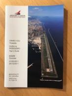 AEROPORTO DI GENOVA ORARIO VOLI Timetable GUIDA AL PASSEGGERO Flyer's Guide 27/03/2011 29/10/2011 - Horaires