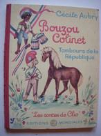 LIVRE DE CECILE AUBRY - 1962 - BOUZOU COLINET - TAMBOURS DE LA REPUBLIQUE - EDITIONS DEL DUCA - Autres