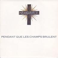 NIAGARA - SP - 45T - Disque Vinyle - Pendant Que Les Champs Brulent - 877798 - Discos De Vinilo