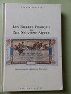 LES BILLETS FRANÇAIS DU DIX NEUVIÈME SIÈCLE EDT 1990 TA - Livres & Logiciels