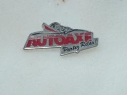 Pin's AUTOAXE, PARTEZ RELAX - Autres