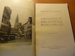 Alsace-Ville De Strasbourg-Archives Et Bibliothèques Municipales-Bulletin N° 1 - Books, Magazines, Comics