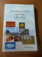 Normand Bernard. La Civilisation Celtique Entre Vosges Et Forêt-Noire ( VIIIe-Ve Siècle Av. J.C. ) - Livres, BD, Revues