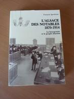 L'Alsace Des Notables 1870-1914. La Bourgeoisie Et Le Peuple Alsacien - 1901-1940