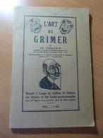 Schaller Ch. L'art De Grimer. Coiffeur De Théâtre. Haguenau. Alsace. 1938 - 1901-1940