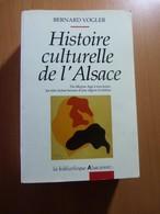 Vogler Bernard. Histoire Culturelle De L'Alsace. Du Moyen-âge à Nos Jours - 1901-1940
