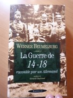 Beumelburg Werner. La Guerre De 14-18 Racontée Par Un Allemand. - Livres, BD, Revues