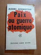 Schweitzer Albert. Paix Ou Guerre Atomique. 1958 - 1901-1940