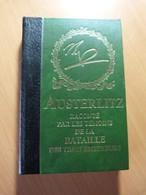 Austerlitz Raconté Par Les Témoins De La Bataille Des Trois Empereurs - Livres, BD, Revues