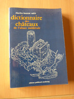 Salch. Ch. L. Dictionnaire Des Châteaux De L'Alsace Médiévale. - Books, Magazines, Comics