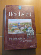 Reichstett. Métamorphose D'un Village. Alsace - Books, Magazines, Comics