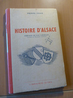 Haas Pierre. Histoire D'Alsace à L'usage Des établissements Scolaires Des Premier Et Second Degrés - 1901-1940