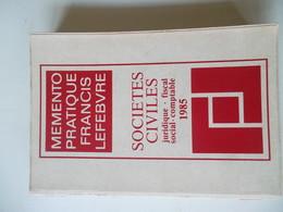 MEMENTO PRATIQUE FRANCIS LEFEBVRE SOCIETES CIVILES JURIDIQUE FISCAL SOCIAL COMPTABLE 1985 - Right