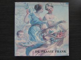 De Fraaie Frank, Belgische Munten En Biljetten Sedert 1830. - Boeken & Software