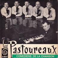 Les  PASTOUREAUX - EP - 45T - Disque Vinyle - Les Comédiens De La Chanson - Dédicacés Des 6 Chanteurs - DMF 25662 - Discos De Vinilo