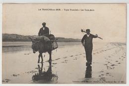 - La Tranche - Sur -  Mer : Types Tranchais - Les Trois Amis. - La Tranche Sur Mer