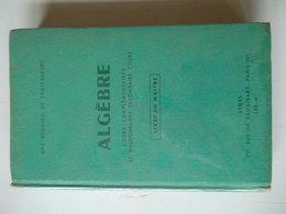 ALGEBRE COURS COMPLEMENTAIRES ET ENSEIGNEMENT SECONDAIRE COURT / LIVRE DU MAITRE - Libros, Revistas, Cómics