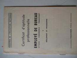 Certificat D'aptitude Professionnelle EMPLOYE DE BUREAU Règlement Et Programme - Libros, Revistas, Cómics