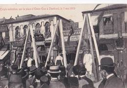 CPA : Stamboul Istambul  Constantinople (Turquie) Triple Pendaison  Place Emin Enu 3 Mai 1909 - Turquie