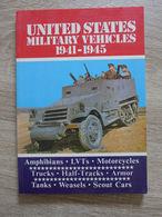 Arthur Bryson - United States Military Vehicles 1941-1945 / éd. EMS Publications - Texte En Anglais - English