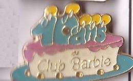 D73 Pin's Pin'ups PIN'UP  POUPÉE BARBIE Club 10 Ans Achat Immédiat - Personajes Célebres