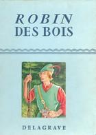 ROBIN DES BOIS - DELAGRAVE - Autres