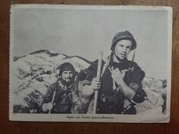 Alpini - Guerra Greco-albanese A Cura Del P.N.F. - Cartolina Viaggiata + Spese Postali - Reggimenti