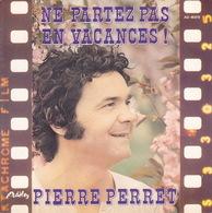 PIERRE PERRET - SP - 45T - Disque Vinyle - Ne Partez Pas En Vacances + Chagrin D'amour -  45819 - Discos De Vinilo