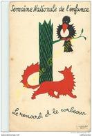 Semaine Nationale De L'enfance .  Le Renard Et Le Corbeau . - Cartes Postales