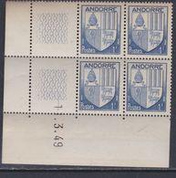 Andorre N° 119 XX Armoiries Des Vallées : 1 F. Bleu En Bloc De 4 Coin Daté Du 1 . 3 . 49, Sans Charnière, TB - Nuevos
