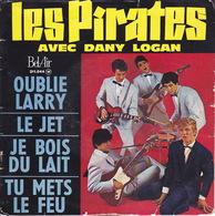 Les PIRATES - EP - 45T - Disque Vinyle - Oublie Larry - 211044 - Discos De Vinilo