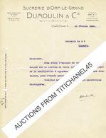 Lettre 1940 ORP-LE-GRAND - DUMOULIN & Cie - SUCRERIE D'ORP-LE-GRAND - Non Classés