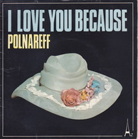 MICHEL POLNAREFF - SP - 45T - Disque Vinyle - I Love You Because - 456 - Discos De Vinilo