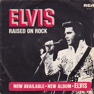 ELVIS PRESLEY - SP - 45T - Disque Vinyle - Raised On Rock - 41131 - Vinyles
