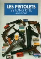 LES PISTOLETS 22 LONG RIFLE A UN COUP TIR ARME MUNITIONS - Livres