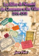 55 Euros-tarif France / CATALOGUE: LES BILLETS DE NECESSITE DES COMMUNES ET DES VILLES 1914-1918 Par JEAN PIROT // 2006 - Livres & Logiciels
